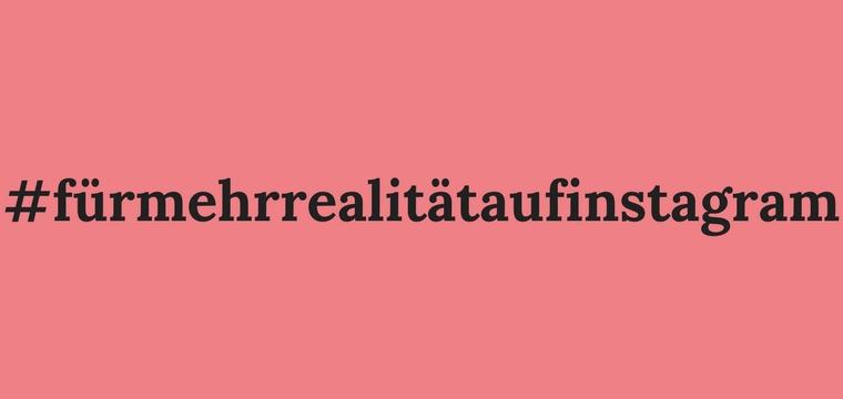 #fürmehrrealitätaufinstagram ist der momentane Trend in sozialen Medien und man stellt sich die Frage was ist eigentlich 'schön'?